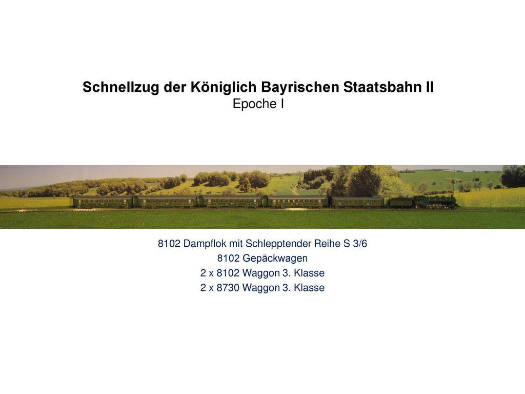 Schnellzug der Königlich Bayrischen Staatsbahn II Epoche I