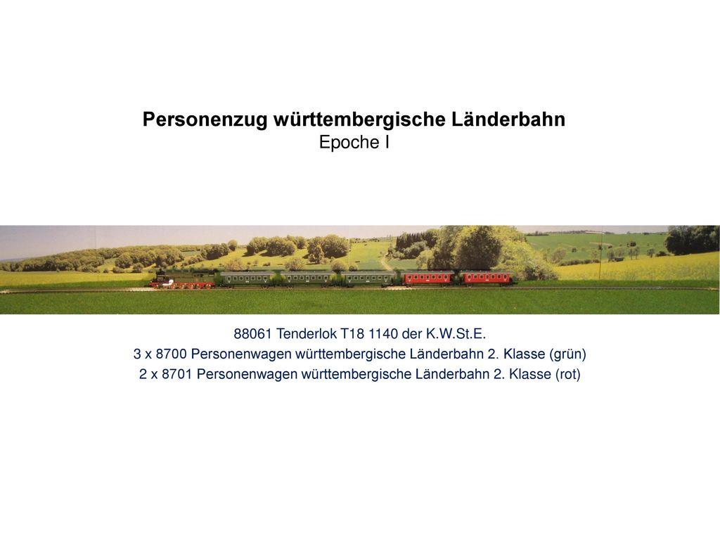 Personenzug württembergische Länderbahn Epoche I