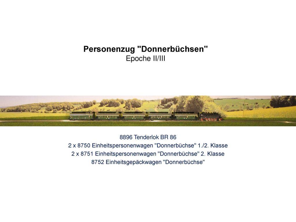 Personenzug Donnerbüchsen Epoche II/III