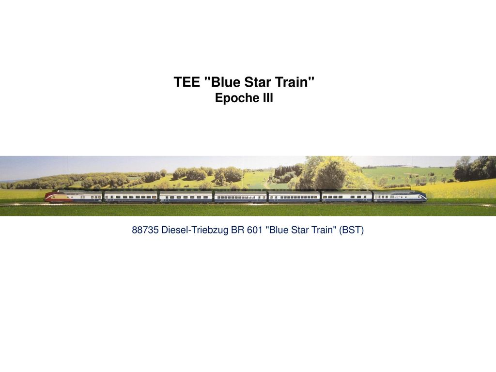 TEE Blue Star Train Epoche III