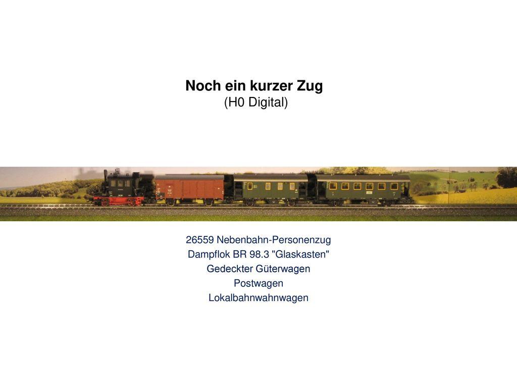 Noch ein kurzer Zug (H0 Digital) 26559 Nebenbahn-Personenzug