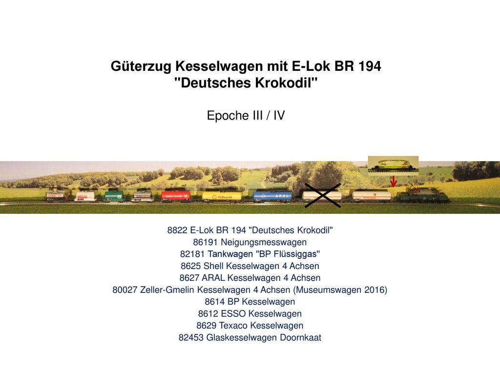 Güterzug Kesselwagen mit E-Lok BR 194 Deutsches Krokodil Epoche III / IV