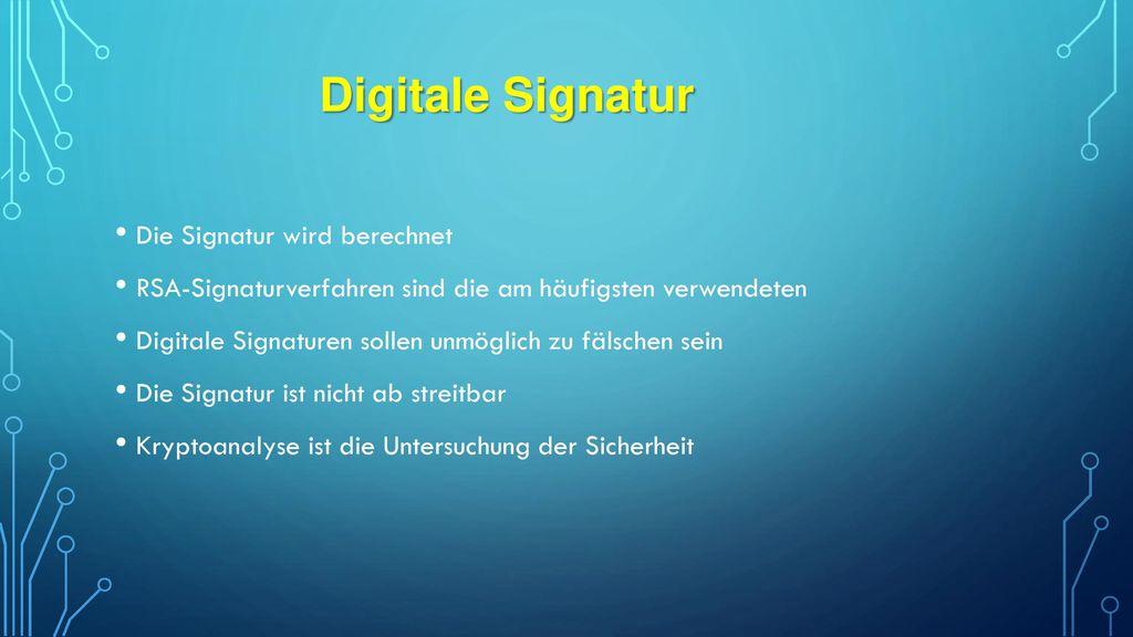 Digitale Signatur Die Signatur wird berechnet