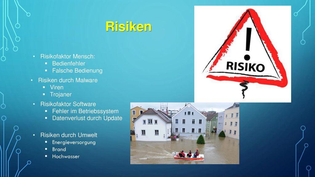 Risiken Risikofaktor Mensch: Bedienfehler Falsche Bedienung