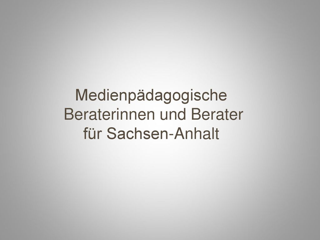 Medienpädagogische Beraterinnen und Berater für Sachsen-Anhalt