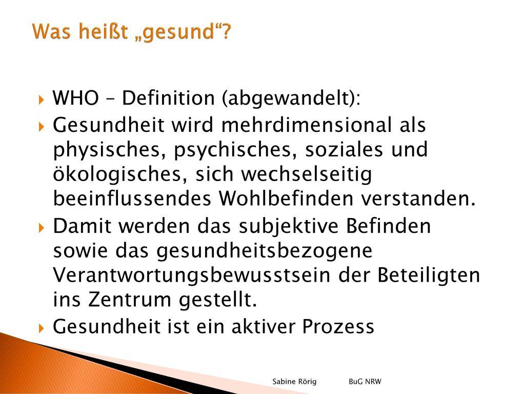 """Was heißt """"gesund WHO – Definition (abgewandelt):"""