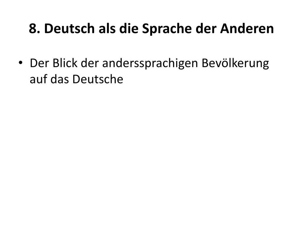 8. Deutsch als die Sprache der Anderen
