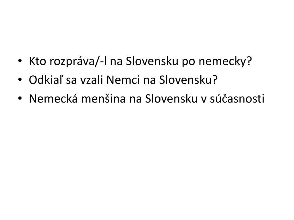 Kto rozpráva/-l na Slovensku po nemecky