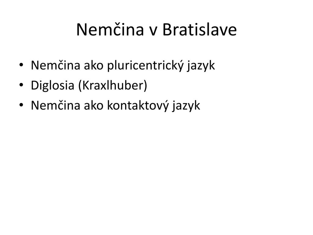 Nemčina v Bratislave Nemčina ako pluricentrický jazyk