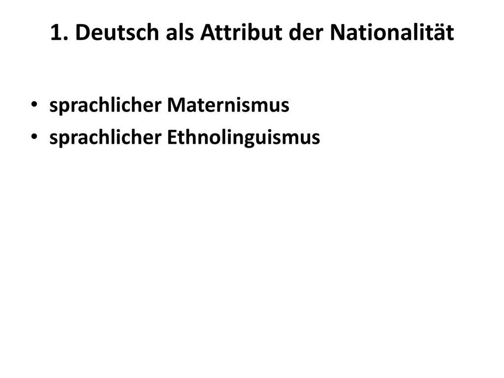 1. Deutsch als Attribut der Nationalität