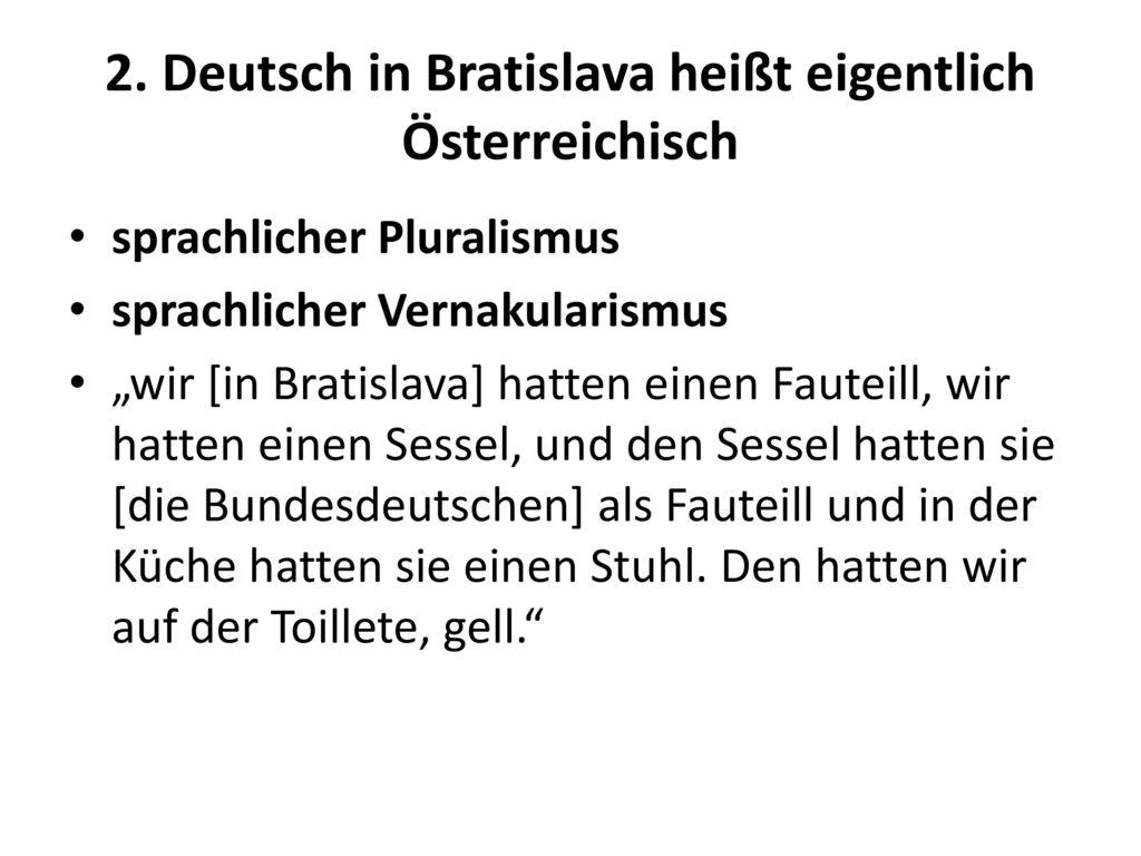 2. Deutsch in Bratislava heißt eigentlich Österreichisch