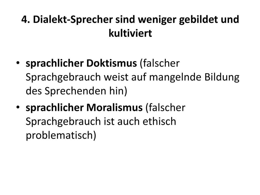 4. Dialekt-Sprecher sind weniger gebildet und kultiviert