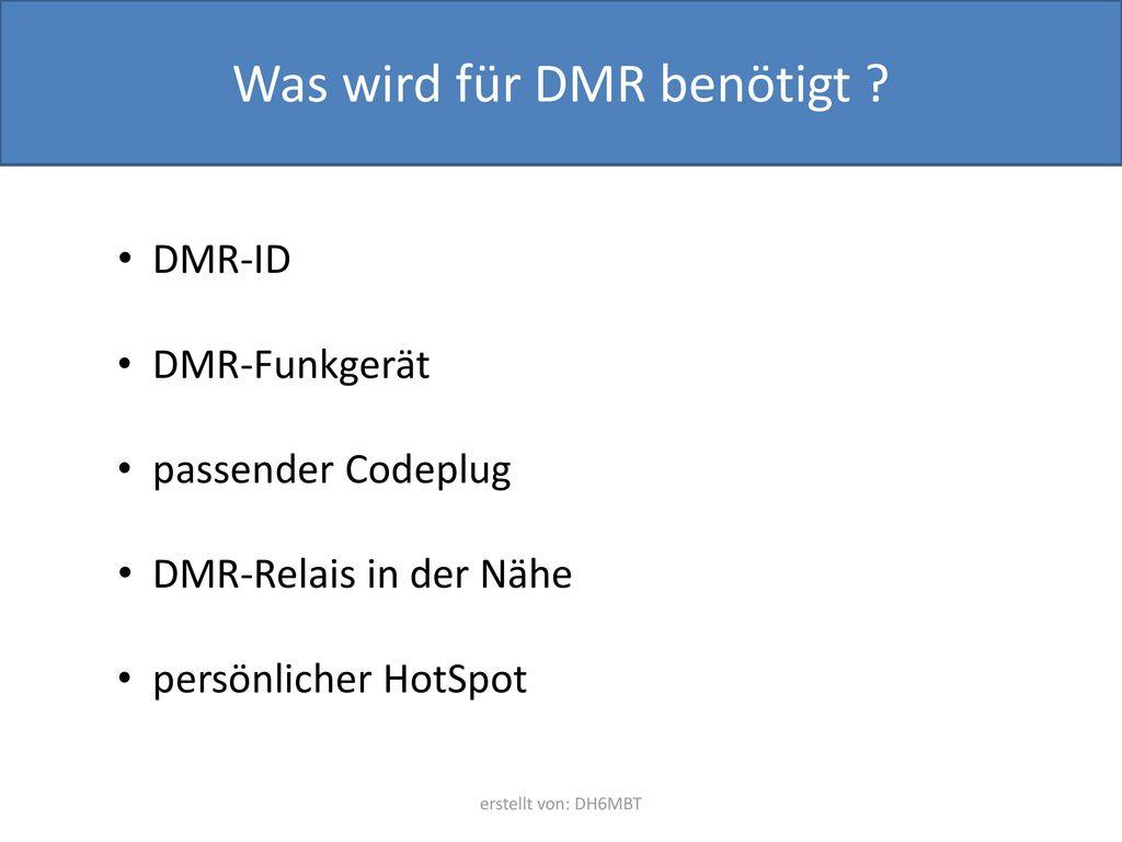 Was wird für DMR benötigt