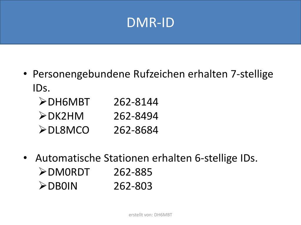 DMR-ID Personengebundene Rufzeichen erhalten 7-stellige IDs.