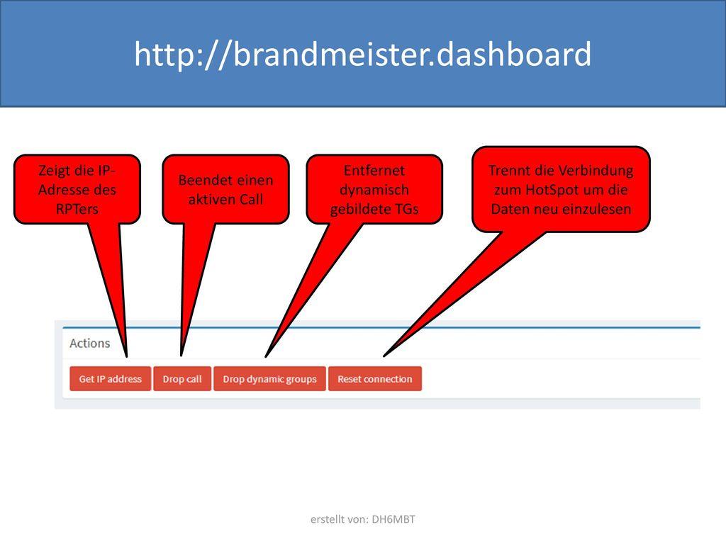 http://brandmeister.dashboard Trennt die Verbindung zum HotSpot um die Daten neu einzulesen. Zeigt die IP-Adresse des RPTers.