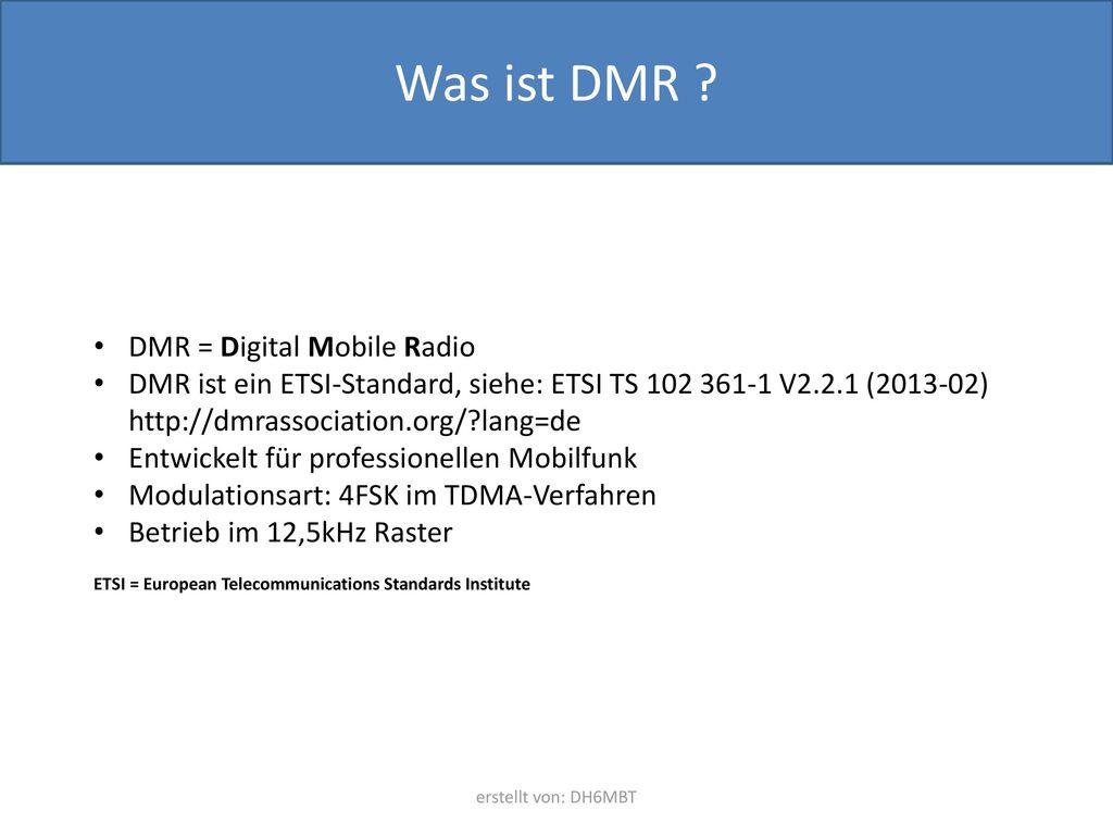 Was ist DMR DMR = Digital Mobile Radio