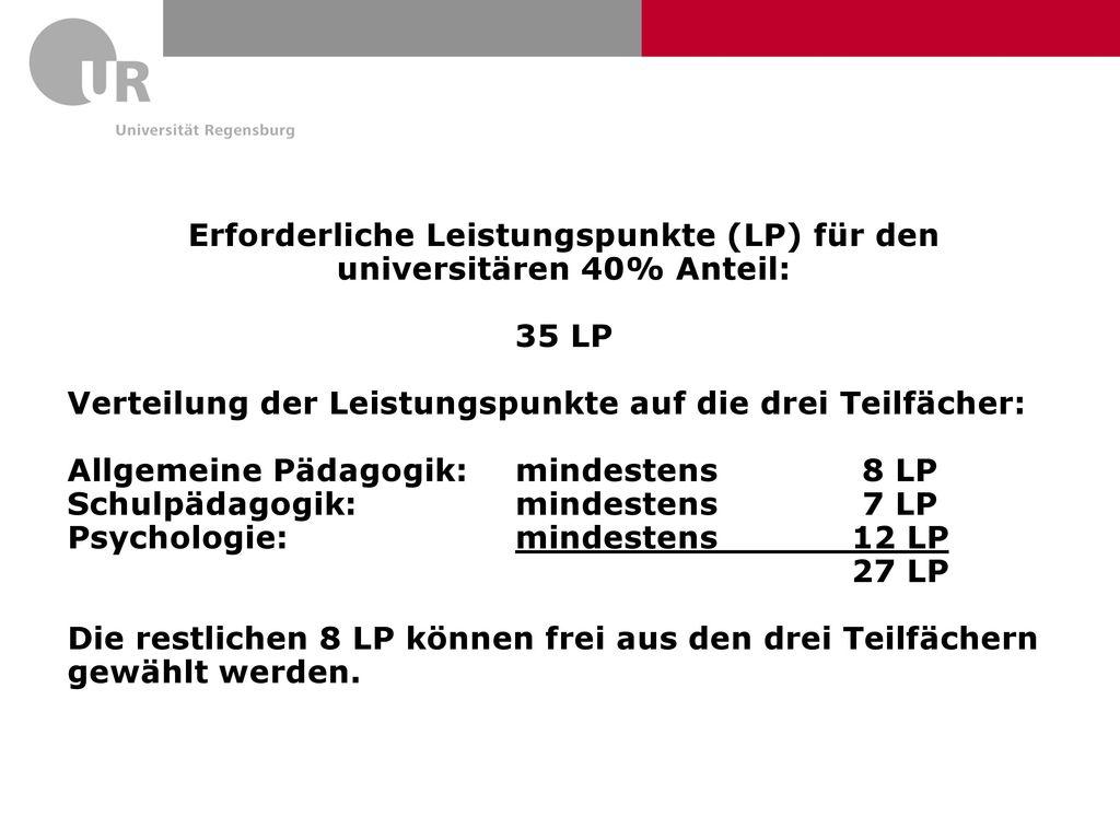 Erforderliche Leistungspunkte (LP) für den universitären 40% Anteil: