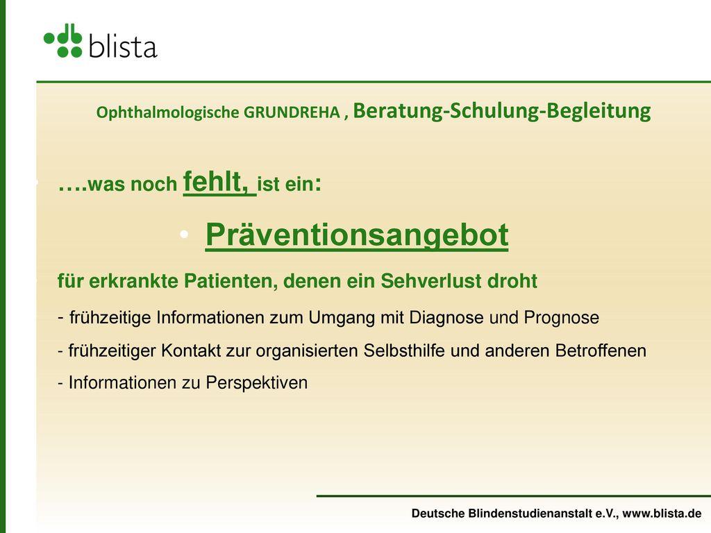 Ophthalmologische GRUNDREHA , Beratung-Schulung-Begleitung
