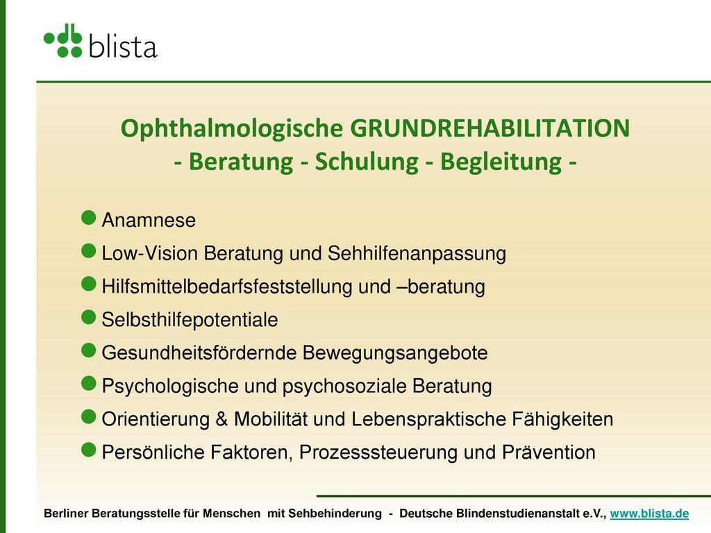 Ophthalmologische GRUNDREHABILITATION - Beratung - Schulung - Begleitung -