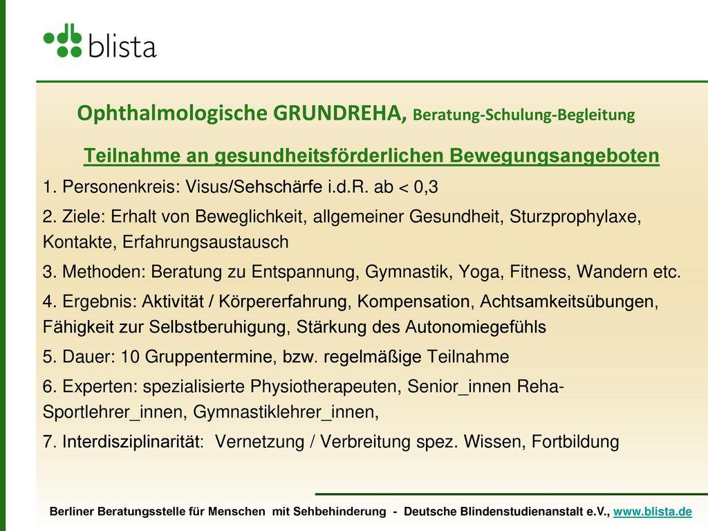 Ophthalmologische GRUNDREHA, Beratung-Schulung-Begleitung