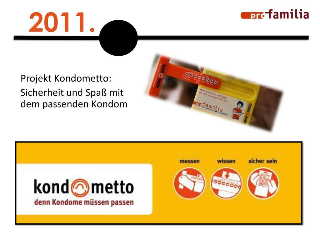 2011. Projekt Kondometto: Sicherheit und Spaß mit dem passenden Kondom