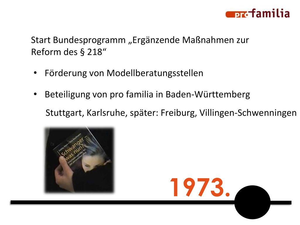 """1973. Start Bundesprogramm """"Ergänzende Maßnahmen zur Reform des § 218"""