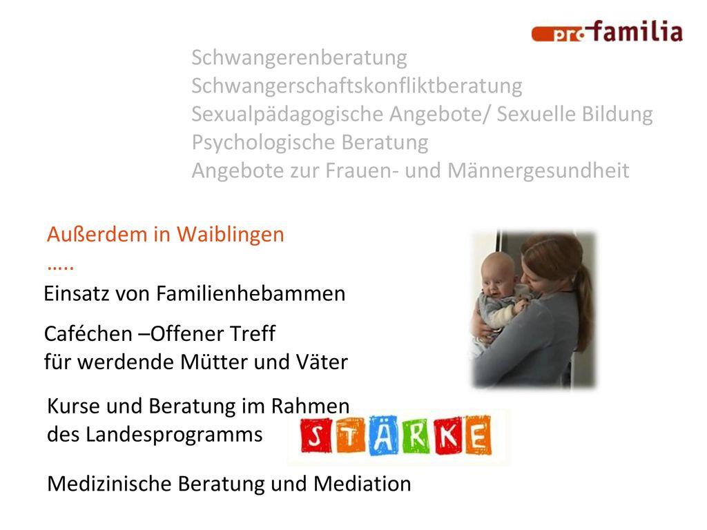 Schwangerenberatung Schwangerschaftskonfliktberatung. Sexualpädagogische Angebote/ Sexuelle Bildung.