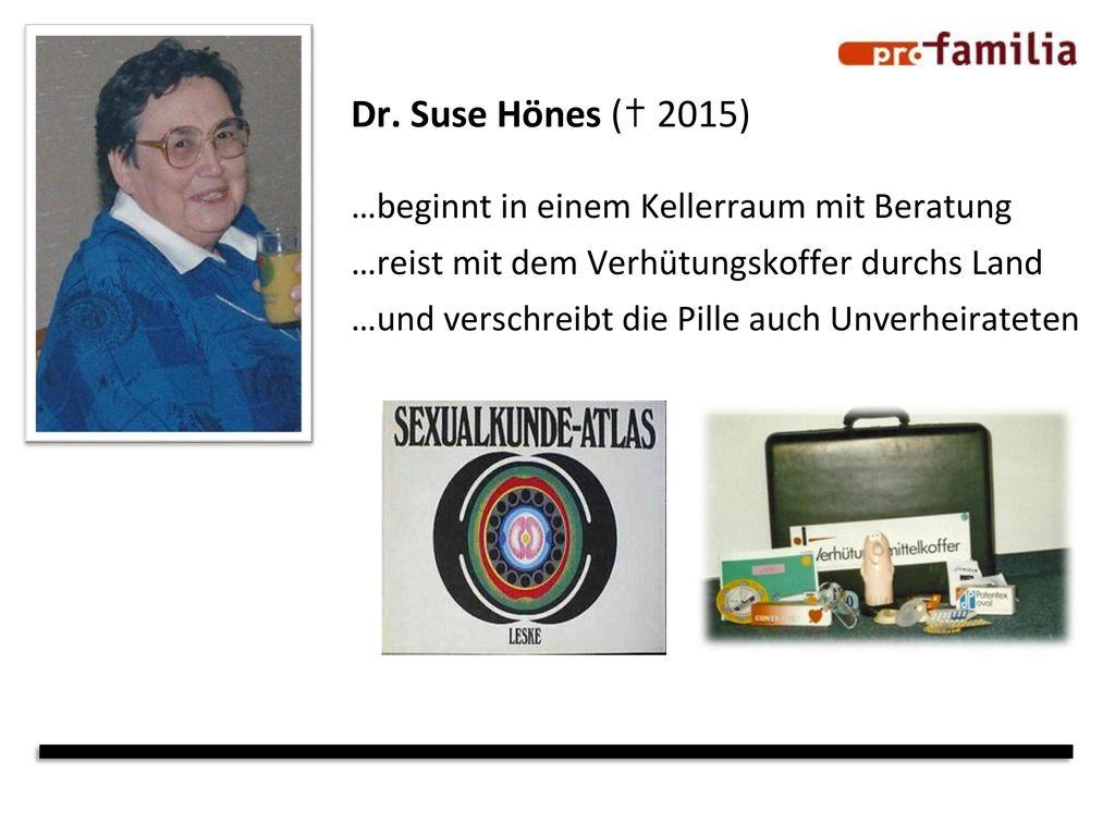 Dr. Suse Hönes (✝ 2015) …beginnt in einem Kellerraum mit Beratung