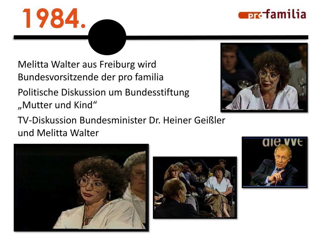 """1984. Melitta Walter aus Freiburg wird Bundesvorsitzende der pro familia. Politische Diskussion um Bundesstiftung """"Mutter und Kind"""