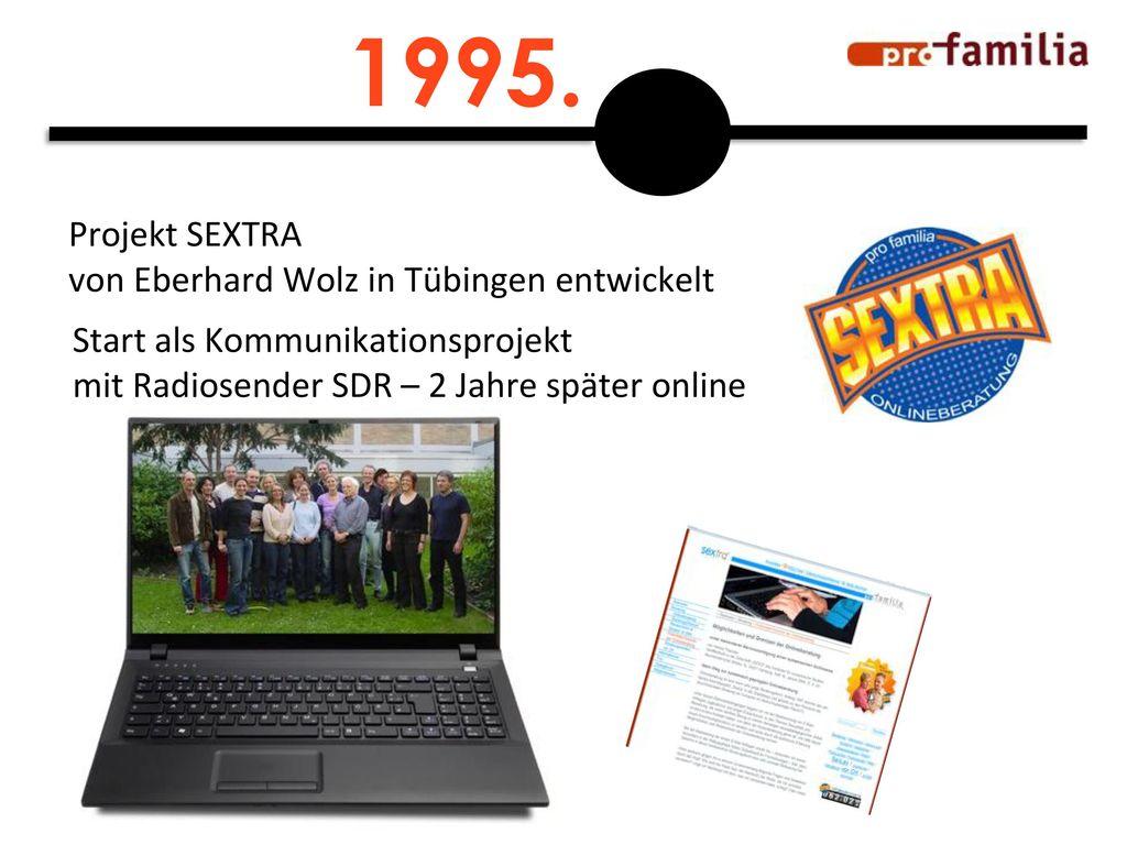 1995. Projekt SEXTRA von Eberhard Wolz in Tübingen entwickelt
