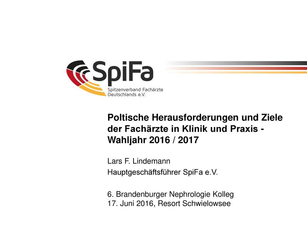 Poltische Herausforderungen und Ziele der Fachärzte in Klinik und Praxis - Wahljahr 2016 / 2017