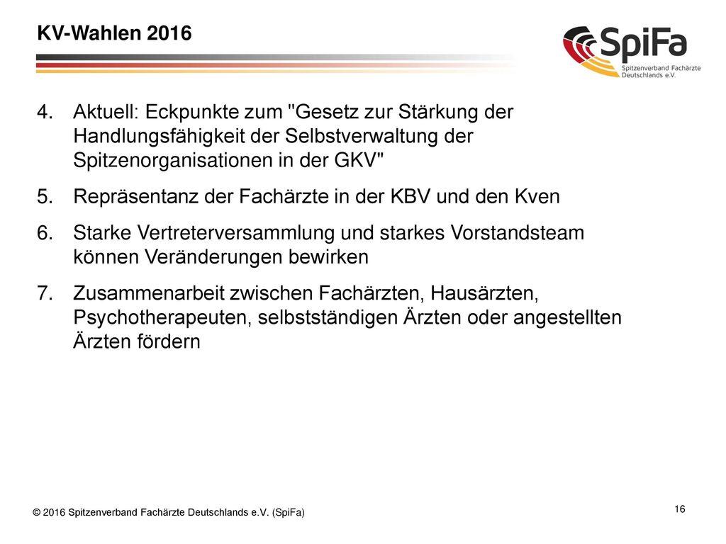 KV-Wahlen 2016 Aktuell: Eckpunkte zum Gesetz zur Stärkung der Handlungsfähigkeit der Selbstverwaltung der Spitzenorganisationen in der GKV