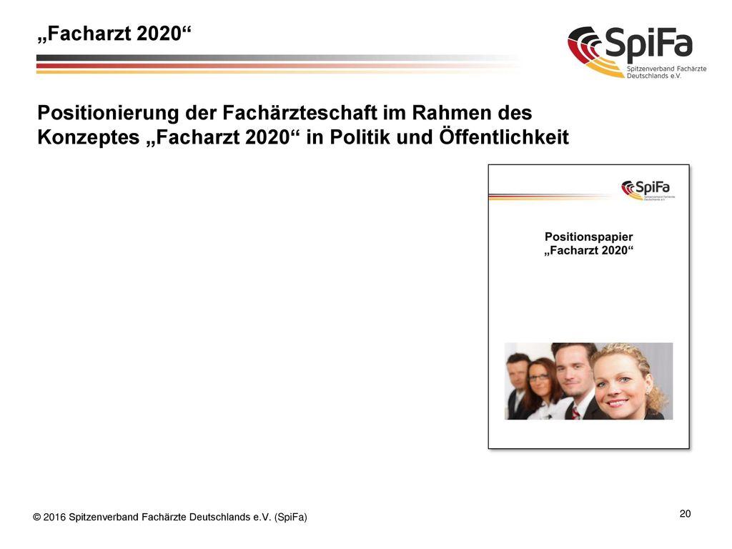 """""""Facharzt 2020 Positionierung der Fachärzteschaft im Rahmen des Konzeptes """"Facharzt 2020 in Politik und Öffentlichkeit."""