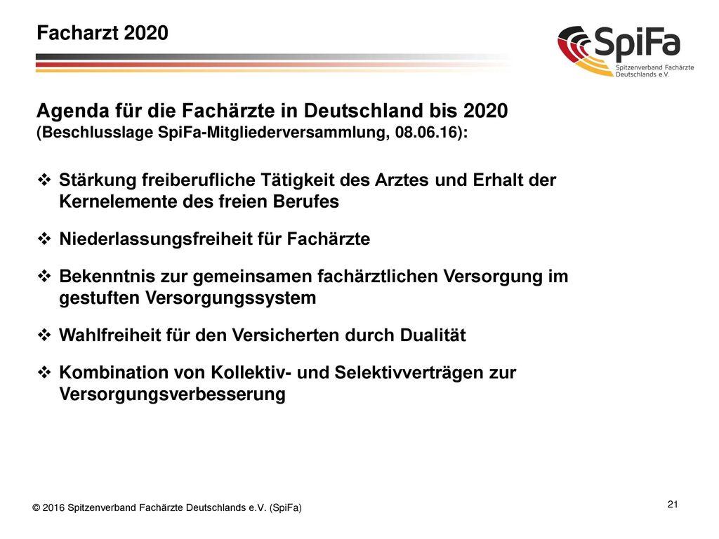 Facharzt 2020 Agenda für die Fachärzte in Deutschland bis 2020 (Beschlusslage SpiFa-Mitgliederversammlung, 08.06.16):