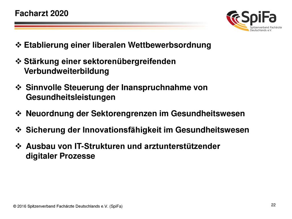 Facharzt 2020 Etablierung einer liberalen Wettbewerbsordnung. Stärkung einer sektorenübergreifenden Verbundweiterbildung.
