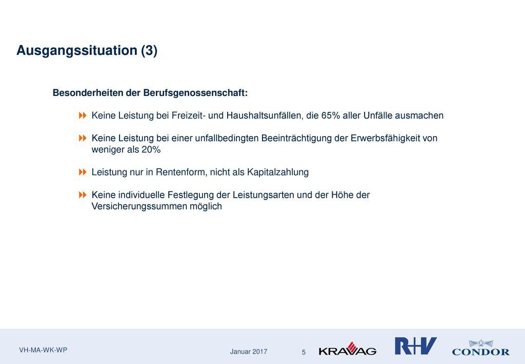 Ausgangssituation (3) Besonderheiten der Berufsgenossenschaft: