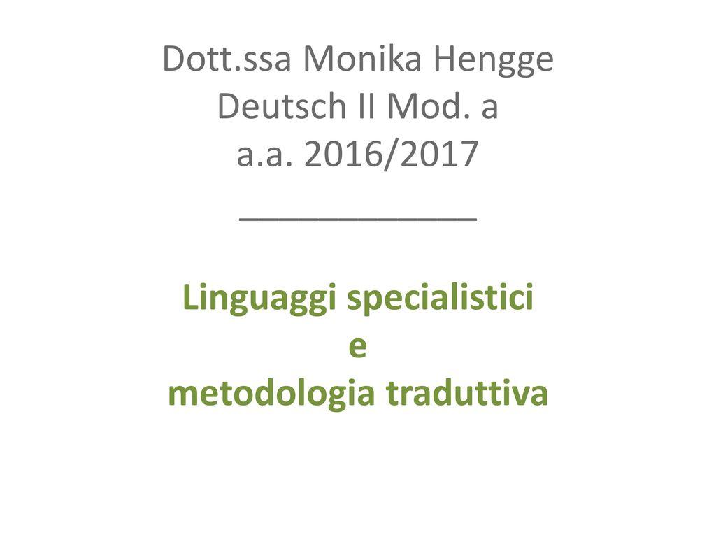 Dott. ssa Monika Hengge Deutsch II Mod. a a. a