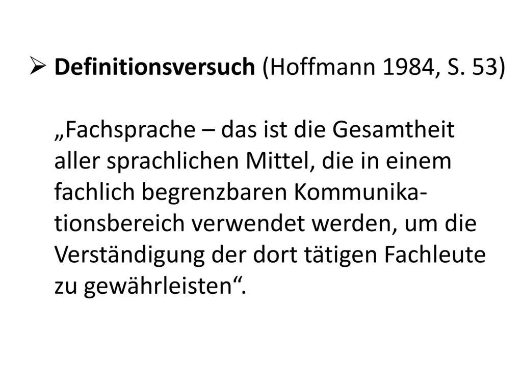 Definitionsversuch (Hoffmann 1984, S. 53)