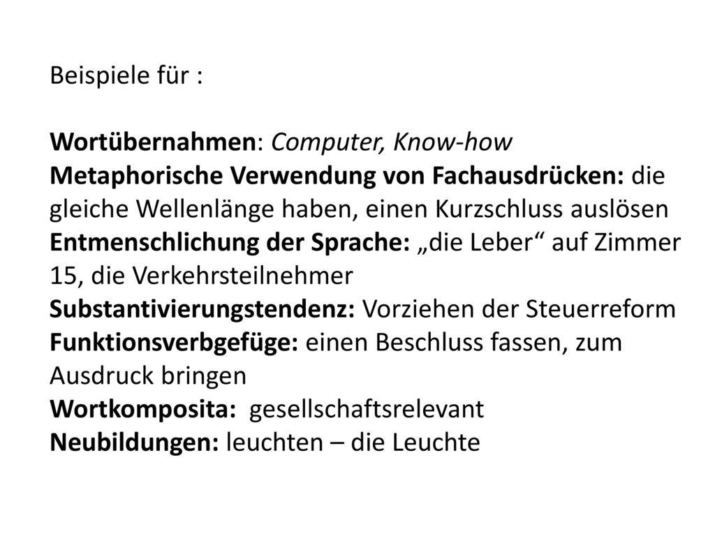 Beispiele für : Wortübernahmen: Computer, Know-how.