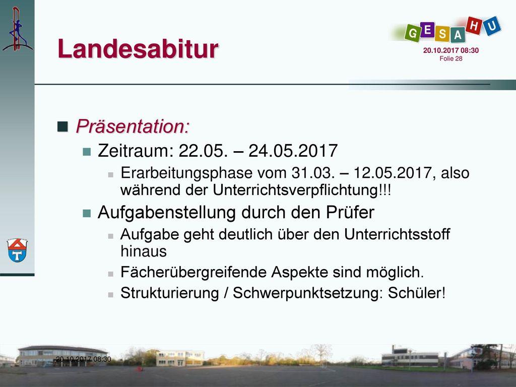 Landesabitur Präsentation: Zeitraum: 22.05. – 24.05.2017