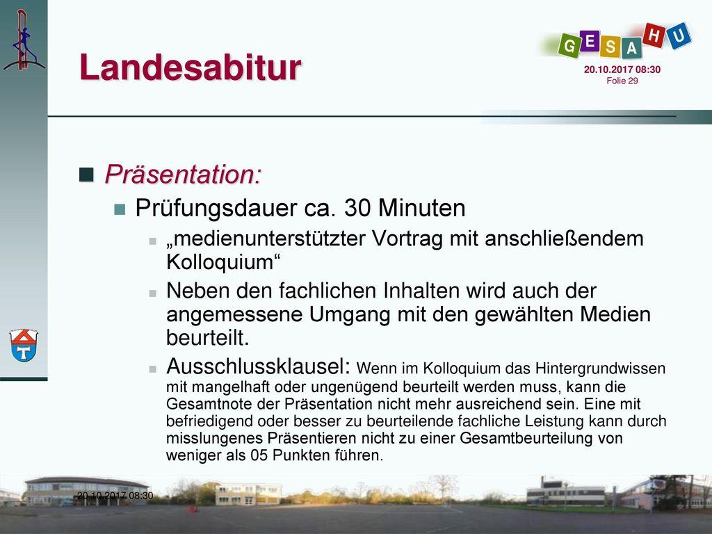 Landesabitur Präsentation: Prüfungsdauer ca. 30 Minuten