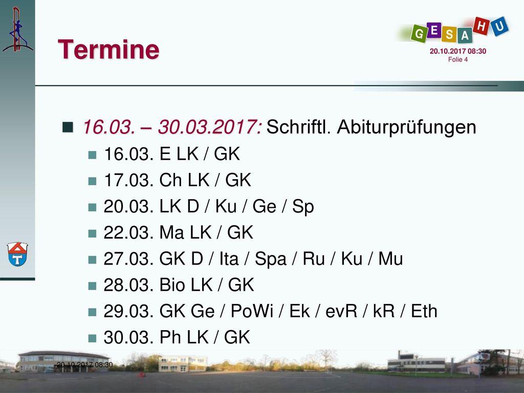 Termine 16.03. – 30.03.2017: Schriftl. Abiturprüfungen