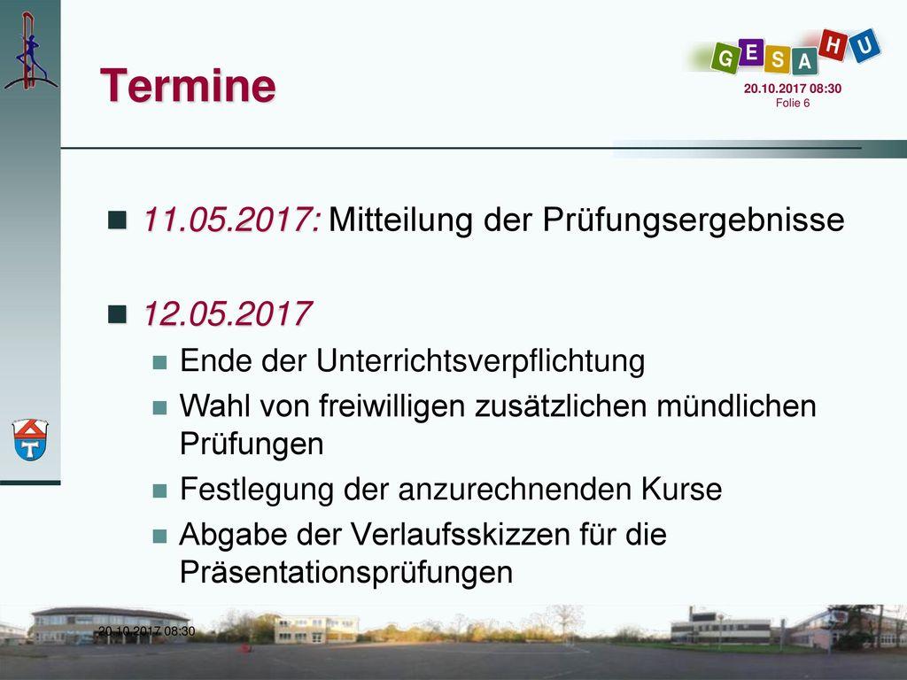 Termine 11.05.2017: Mitteilung der Prüfungsergebnisse 12.05.2017