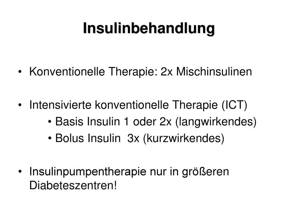 Insulinbehandlung Konventionelle Therapie: 2x Mischinsulinen