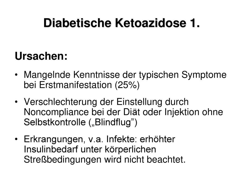 Komplikationen Akute: Diabetische Ketoazidose Hypoglykämie