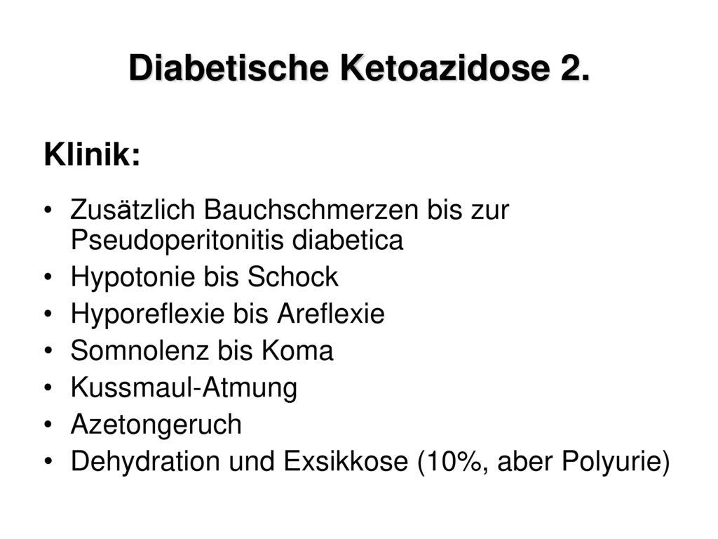 Diabetische Ketoazidose 1.