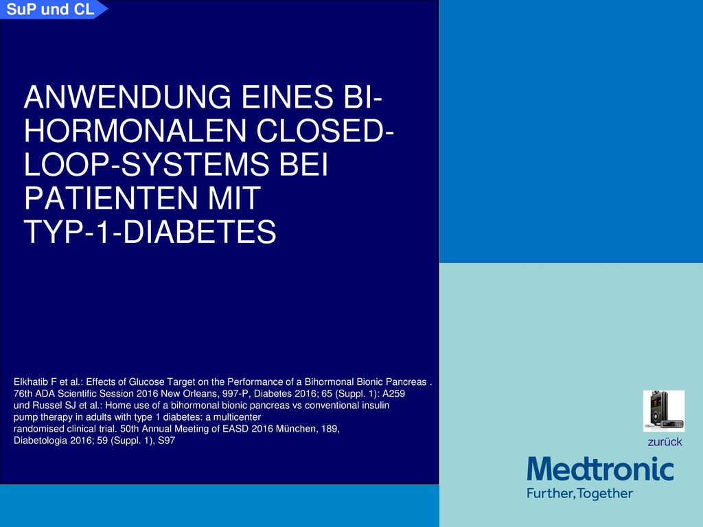 CL Anwendung eines bi-hormonalen Closed-Loop-Systems (Bionic Pancreas) bei Patienten mit Typ-1-Diabetes.
