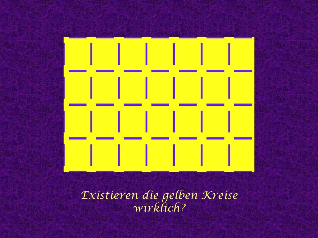 Existieren die gelben Kreise wirklich