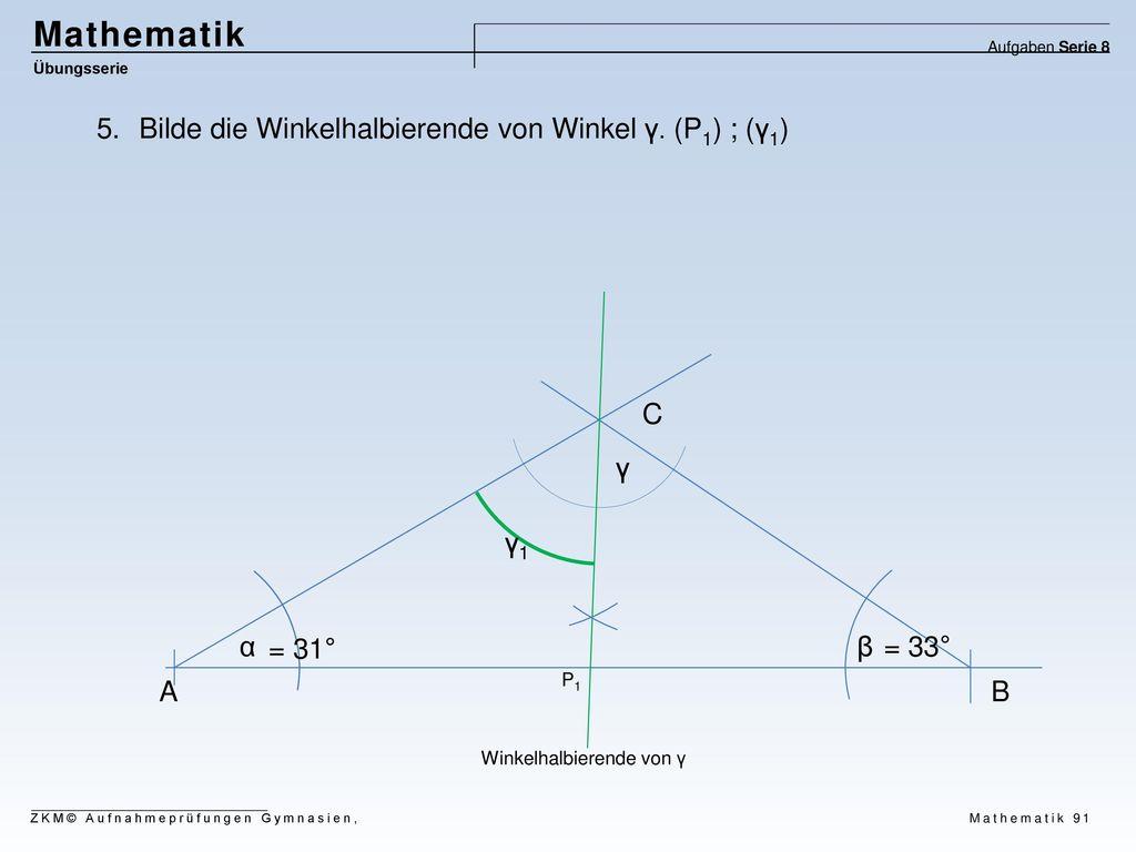 Mathematik Bilde die Winkelhalbierende von Winkel γ. (P1) ; (γ1) C γ