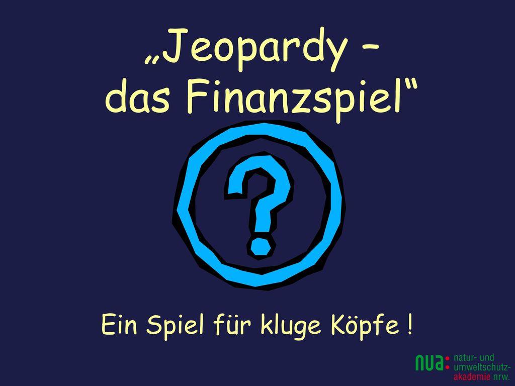 """""""Jeopardy – das Finanzspiel"""